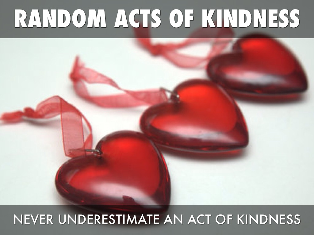 the act of kindness is never