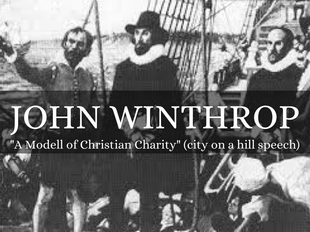john winthrop model of christian charity The year of england's ascendancy also marked the birth of john winthrop a model of christian charity (john winthrop's city upon a hill sermon.