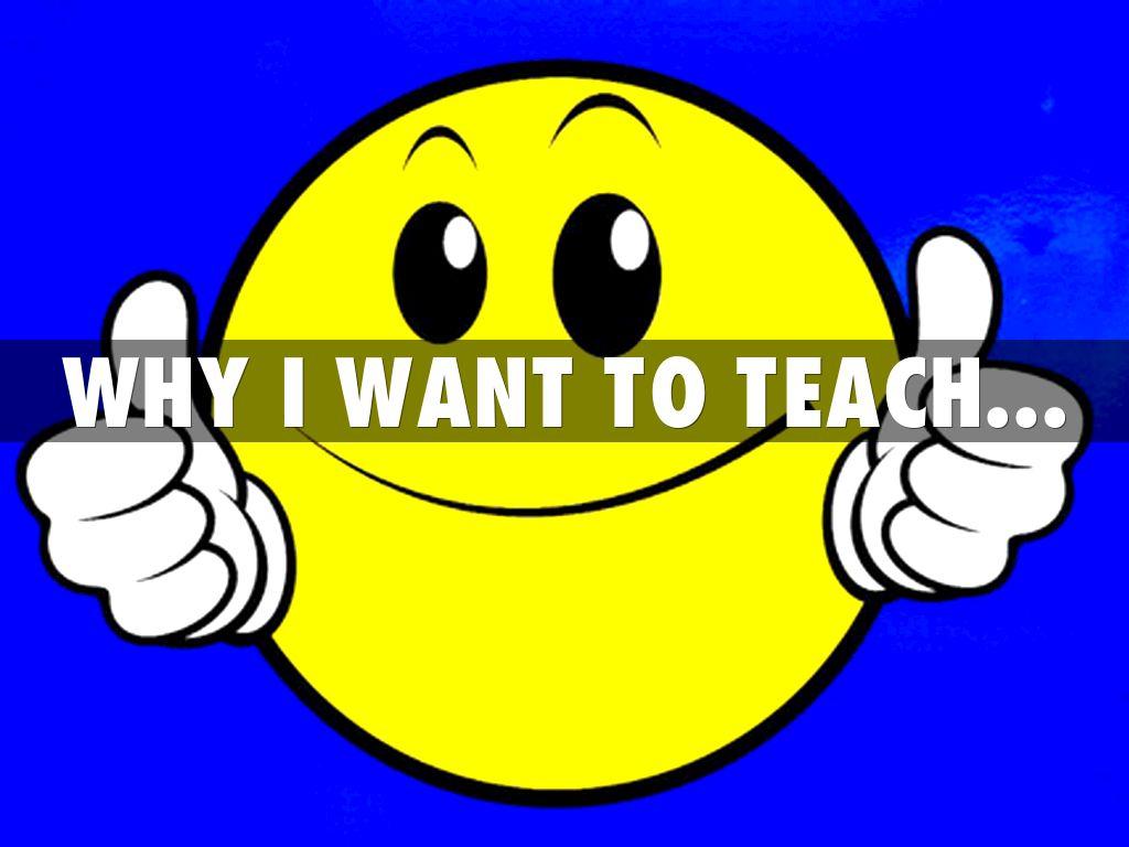 why i want to teach