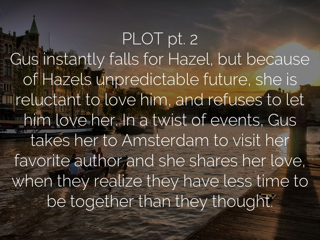 The fault in our stars by 373000764 plot pt 2 gus instantly falls for hazel but because of hazels unpredictable future she is reluctant to love him and refuses to let him love her ccuart Image collections