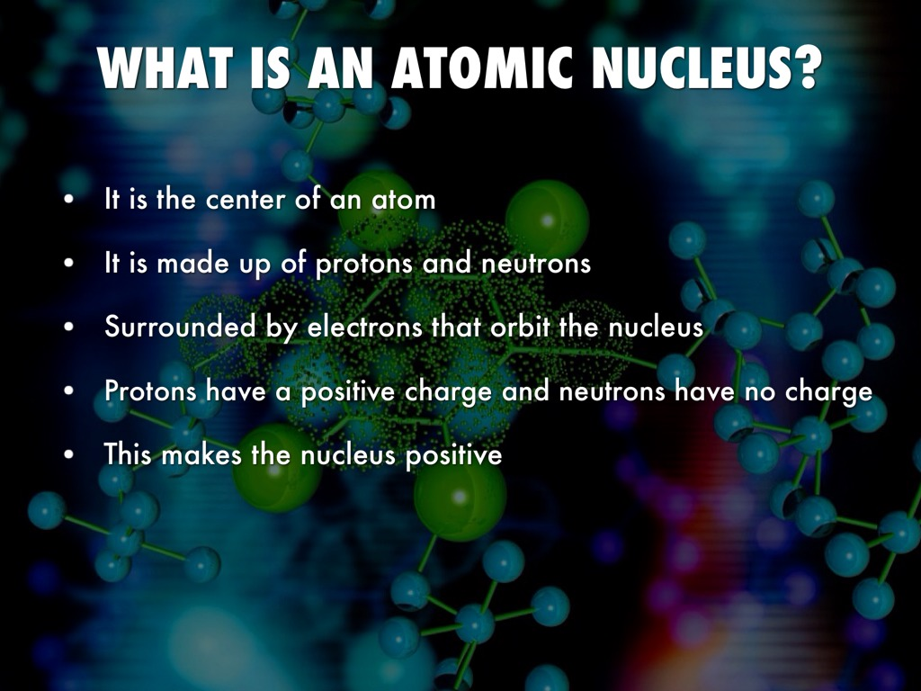 WHAT IS AN ATOMIC NUCLEUS