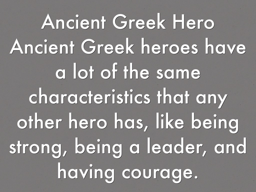 the essential characteristics and qualities of greek heroes Greek heroes below is an a-z list of greek heroes from the stories and myths of ancient greece.