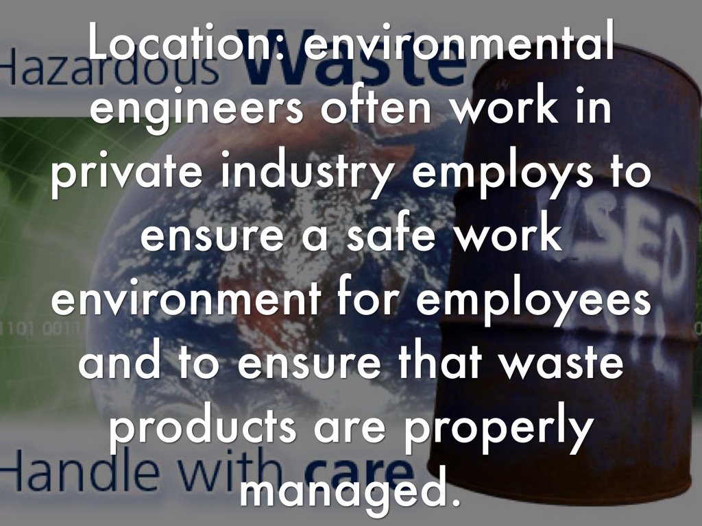 ... become an environmental engineer. 3.