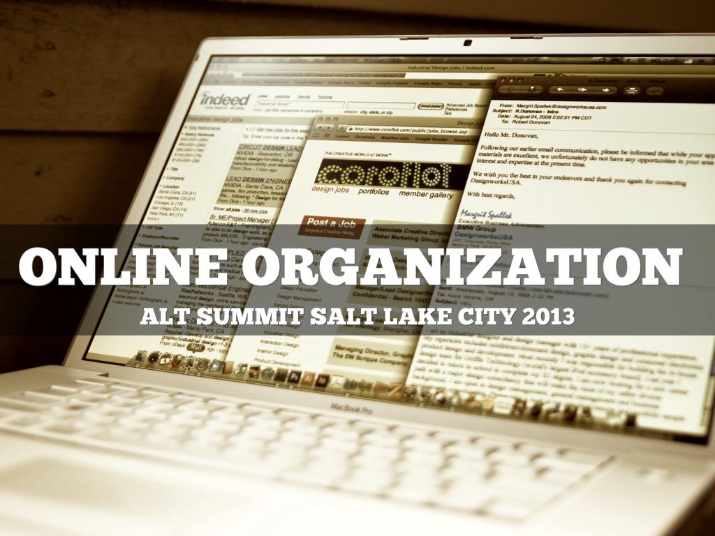 Alt Summit SLC 2013: Online Organization