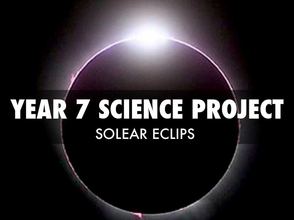 Year7 Science Project Solar Eclips