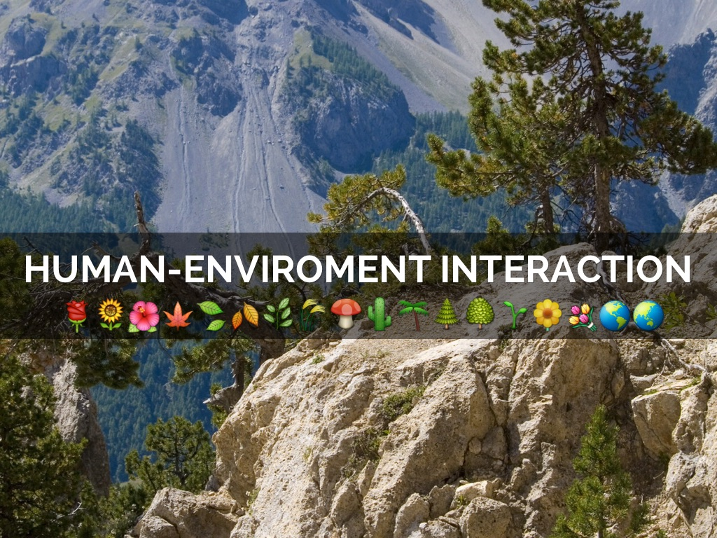 Human environment Interaction by Audrey D