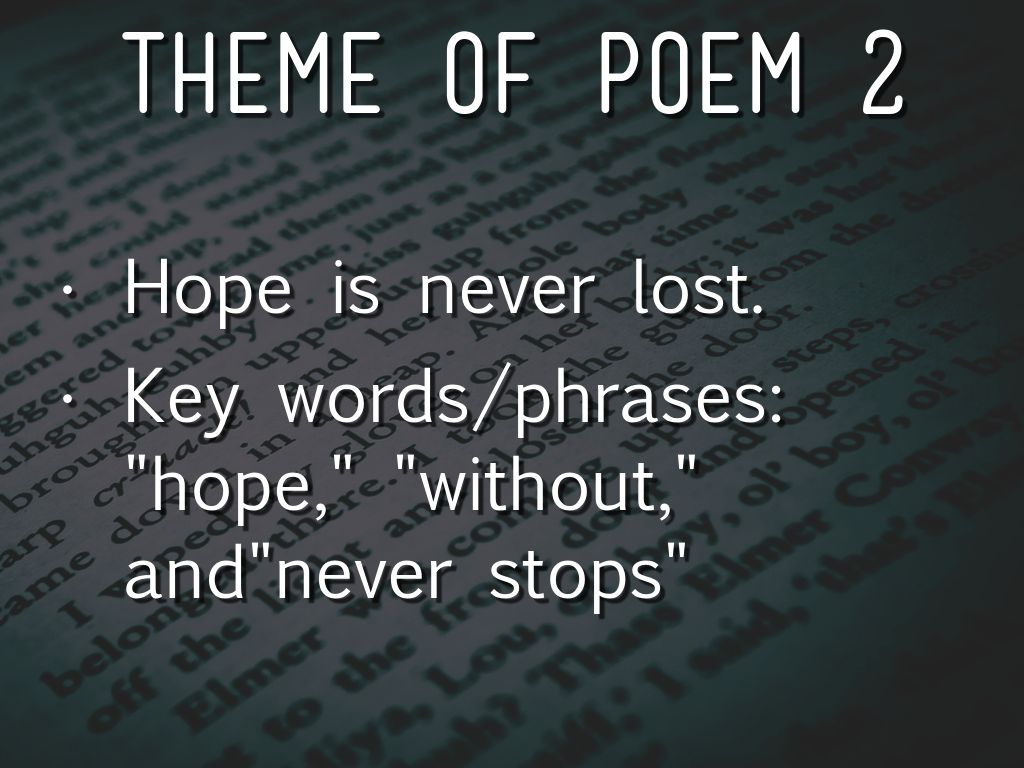 a theme analysis of hope is the thing with feathers a poem by emily dickinson In this lesson, we will examine the life of emily dickinson and the major themes of  her poetry from there, we will focus on her poem 'hope is.