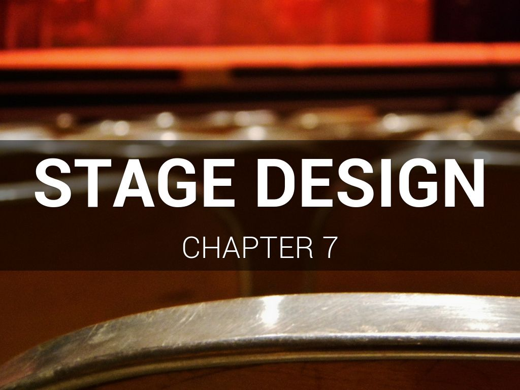 Stage Design Chapter 7