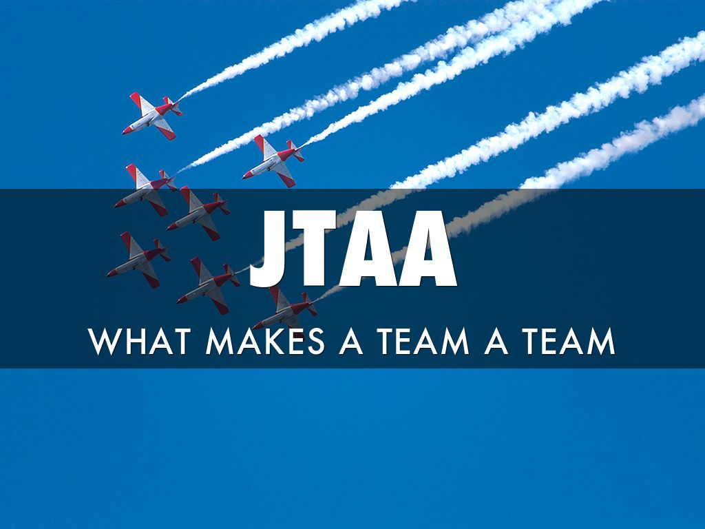 JTAA what makes a team a team