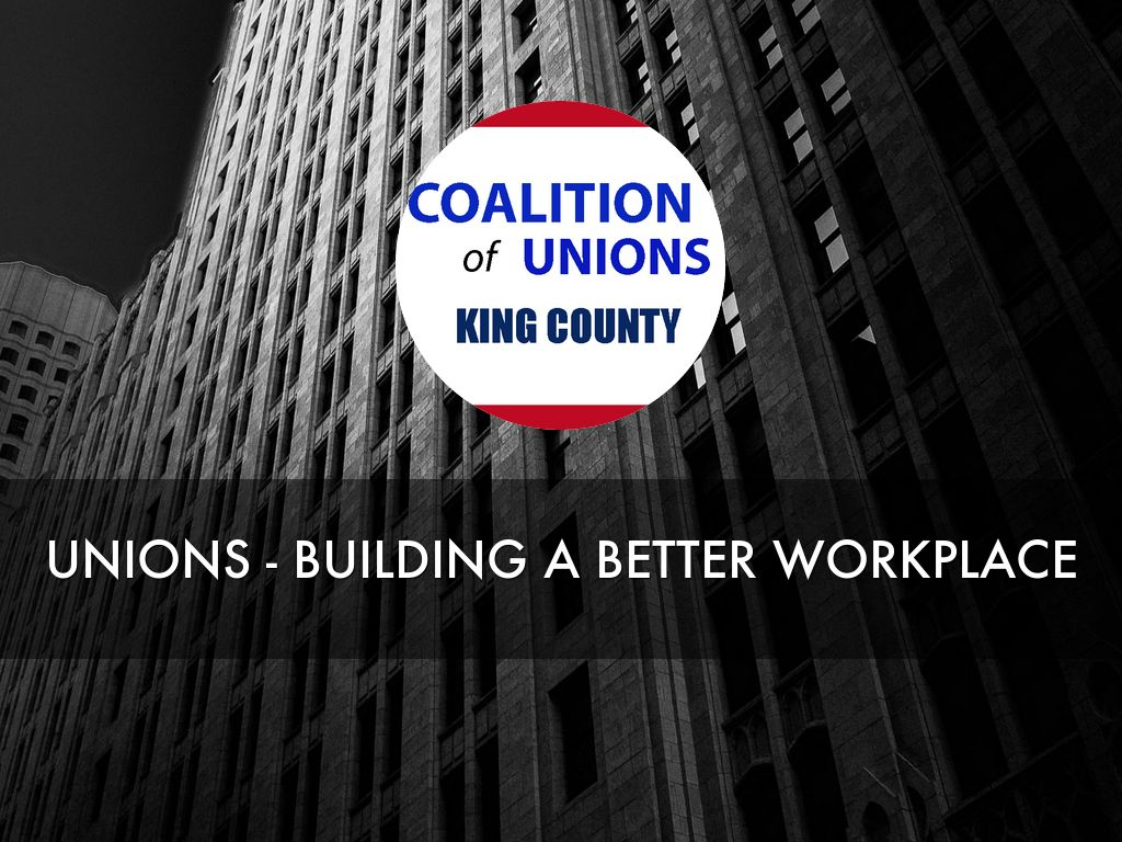 unions - building a better workplace