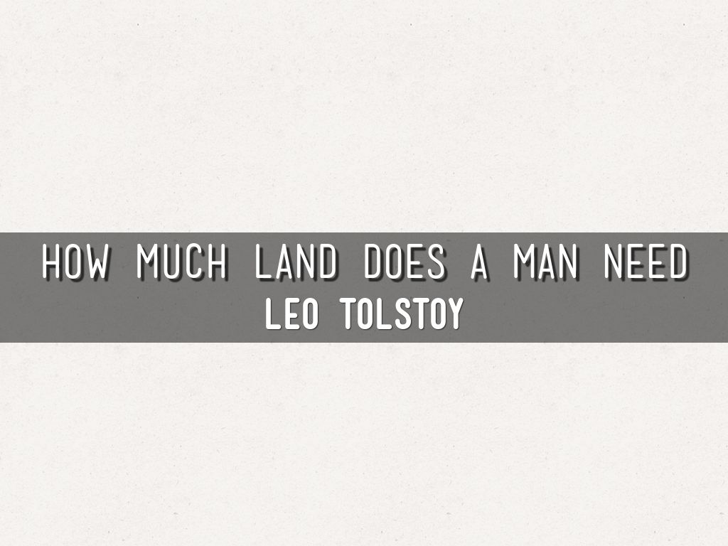 how much land does a man need by leo tolstoy literary analysis