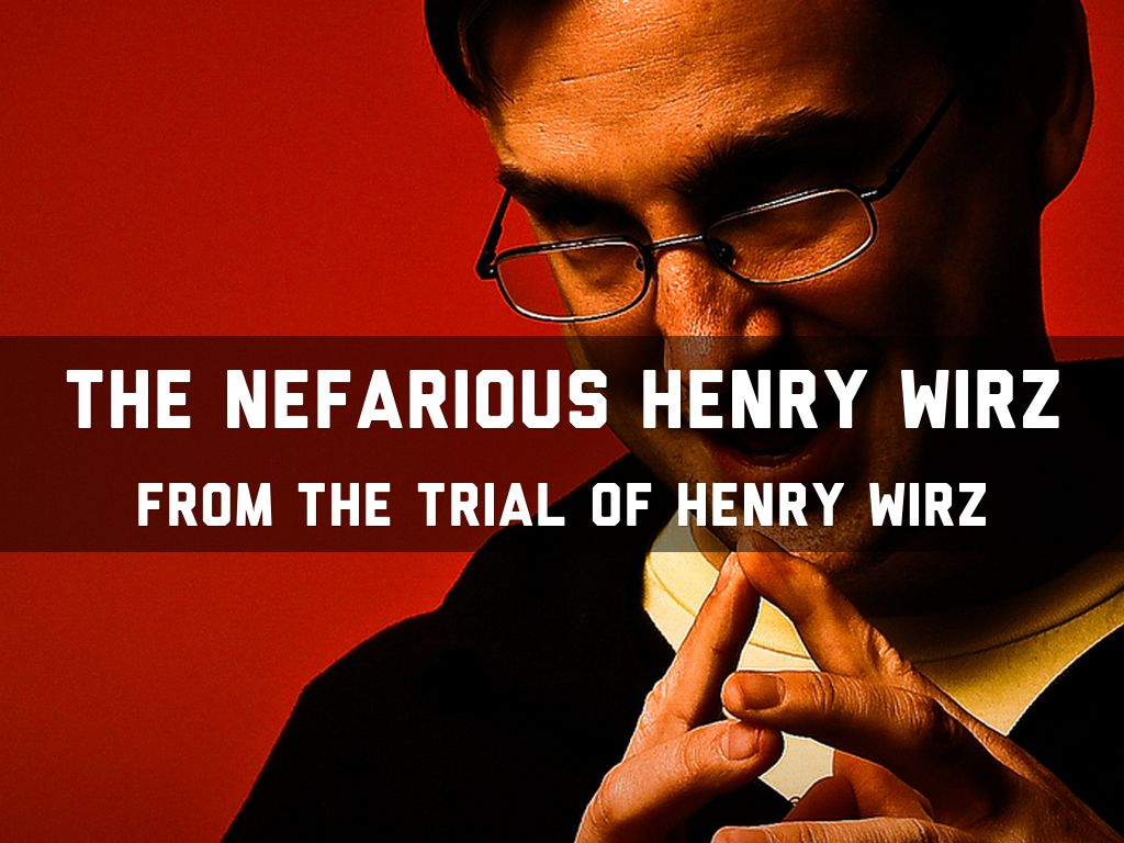 a survey of the trial of henry wirz