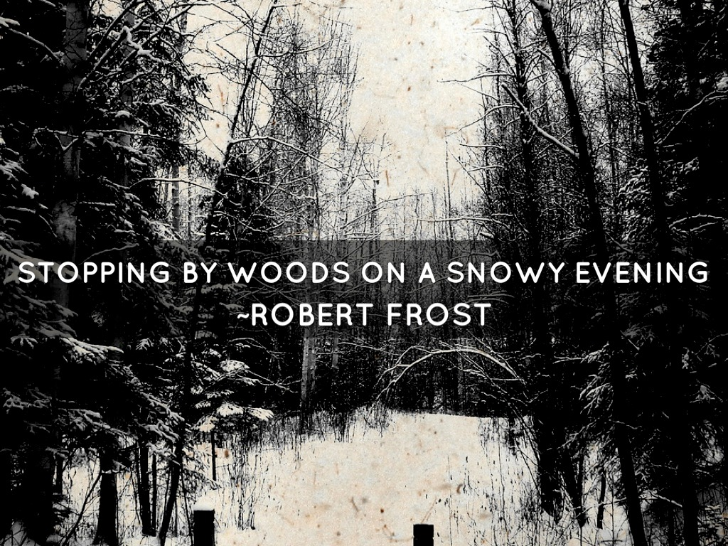 robert frost stopping by woods on Robert frost's poems form part of a text within the discovery area of study in the  robert frost poetry – hsc english discovery  stopping by woods on a snowy.