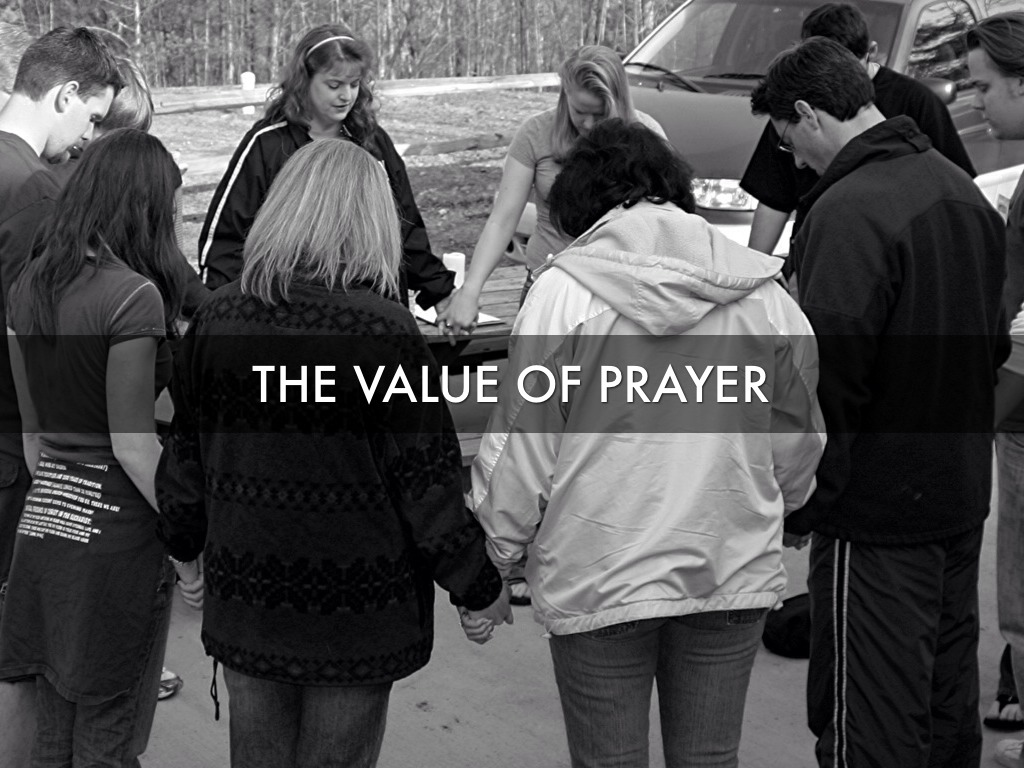 value of prayer Putting value on prayer and hence making prayer valuable is a choice as a prayer beginner or experienced prayer practitioner, begin to put value on your prayers no matter how significant or insignificant you think they are putting value on the prayers you engage in is a choice remember, valuable prayer is a choice.