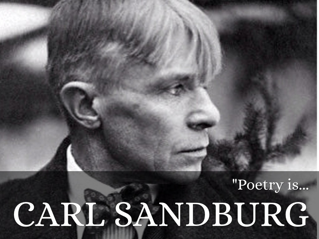 a biography of carl sandburg Carl sandburg was awarded three pulitzer prizes in his lifetime—the first in 1919 for his poetry collection corn huskers, the second in 1940 for his biography abraham lincoln: the war years, and the third in 1951 for complete poems.