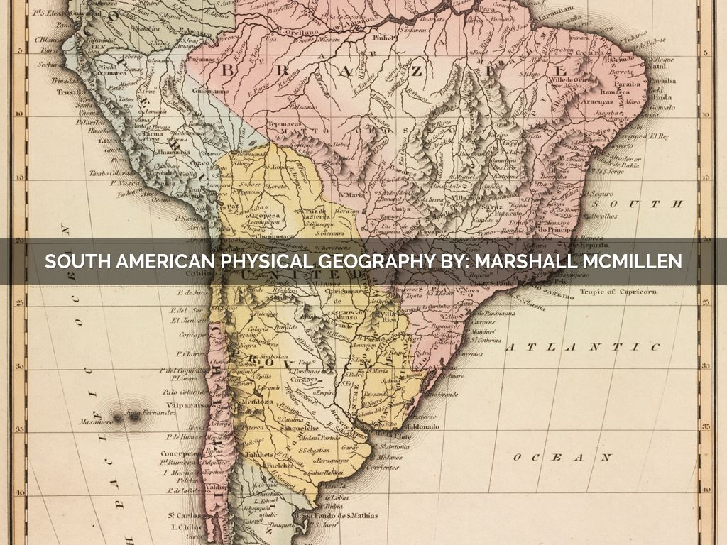 South American Physical Geography By Marshall Mcmillen