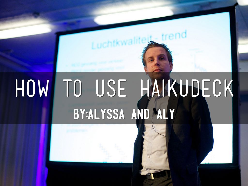 How to use Haikudeck