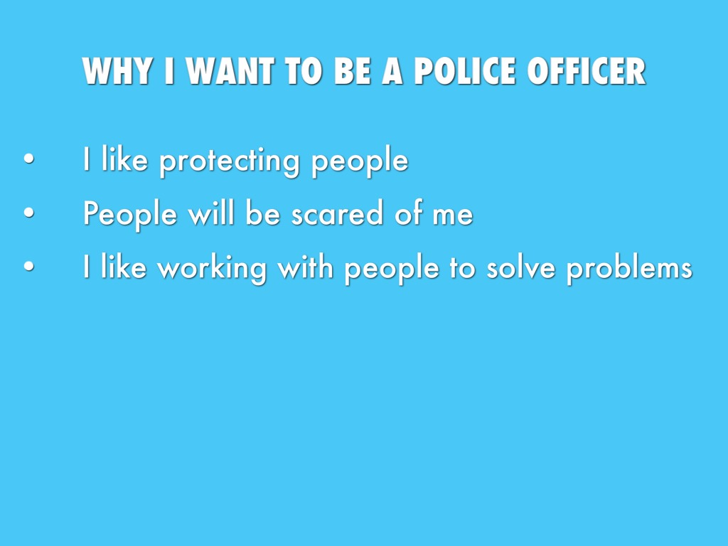 why i want to be a police officer narrative