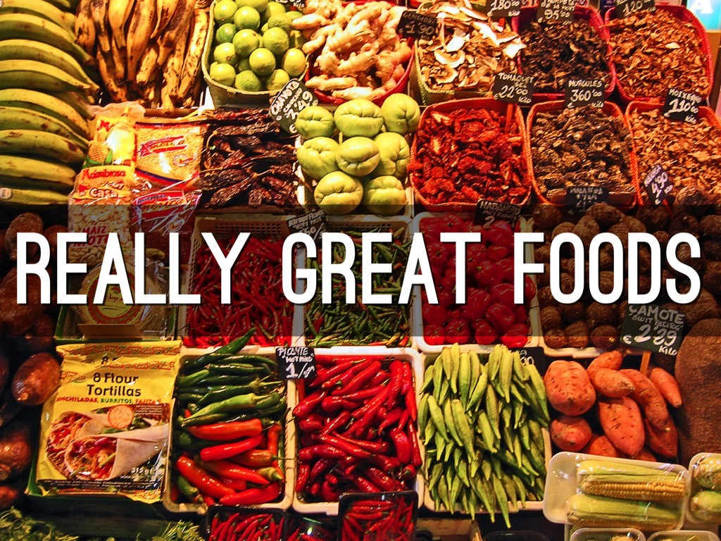 really great foods