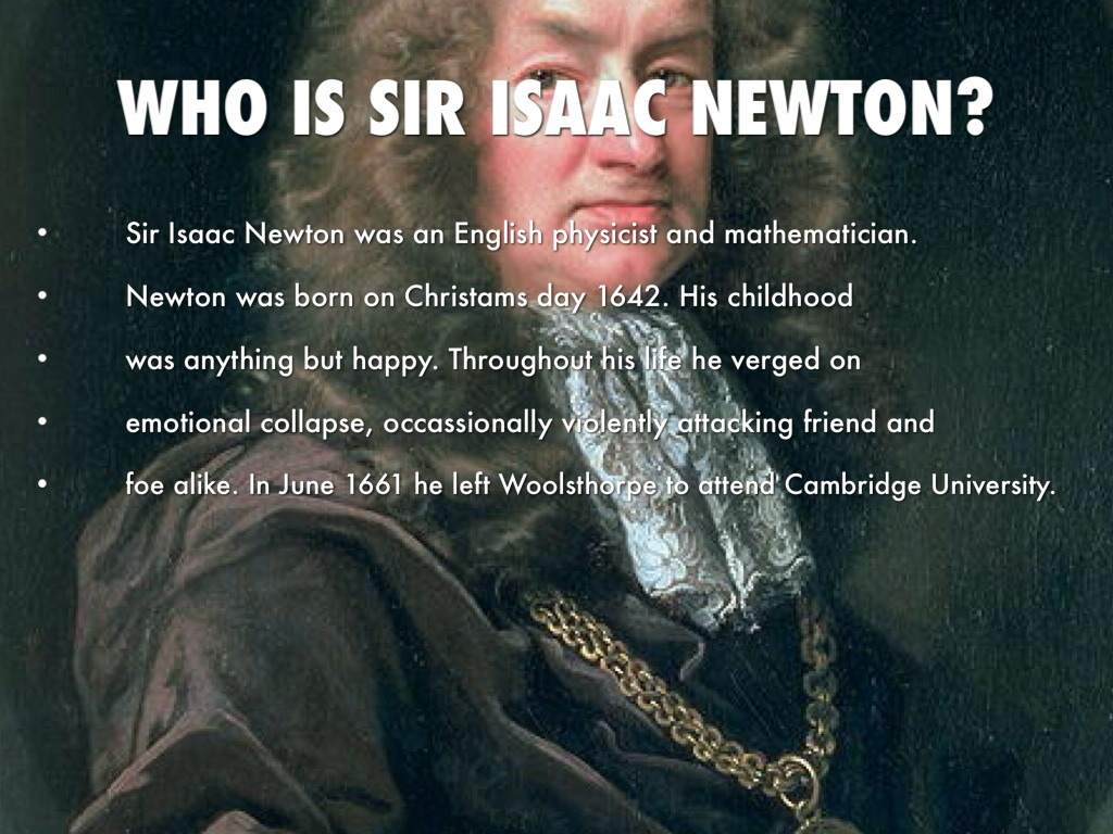 a biography of sir isaac netwon a reclaimed physicist and religious person A biography of sir isaac netwon, a reclaimed physicist and religious person pages 4 words 2,578 view full essay more essays like this: sir isaac newton, galileo galilei, physicist biography not sure what i'd do without @kibin - alfredo alvarez, student @ miami university exactly what i needed.