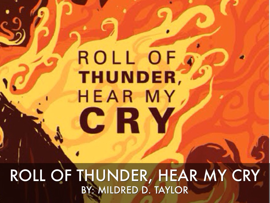 roll of thunder hear my cry theme of racism How mildred taylor uses the characters and events to show the prejudice in roll of thunder hear my cry 1405 words | 6 pages mildred taylor, the author of 'roll of thunder hear my cry' clearly depicts racism in her novel.
