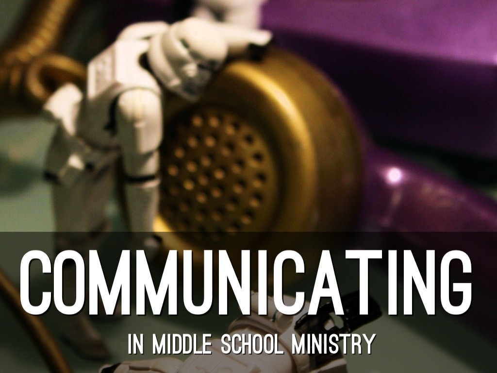 Communicating In Middle School Ministry