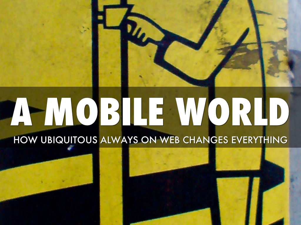 A Mobile World