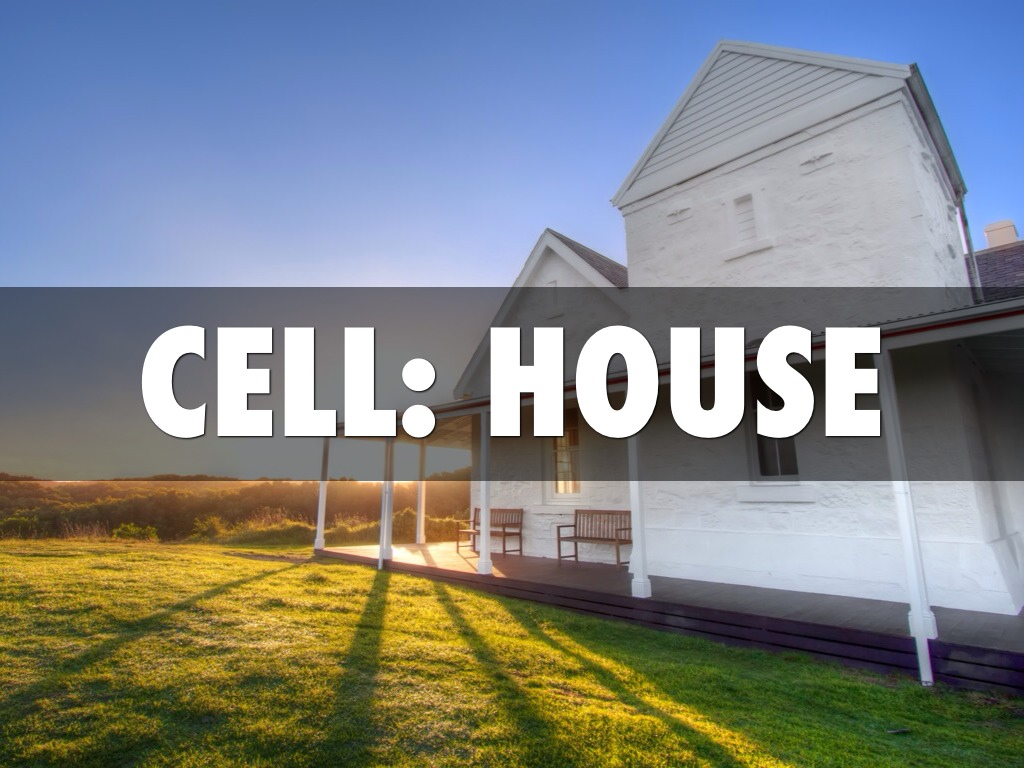 Cell house project