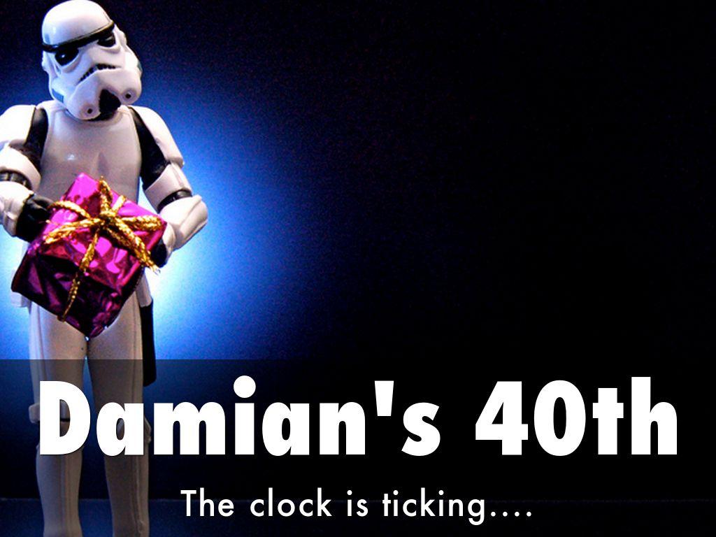 Damian's 40th