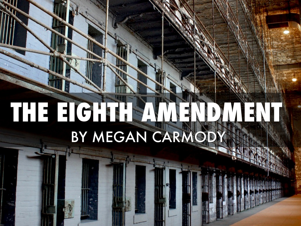 the eighth amendment 2016-4-6 the meaning of the eighth amendment's cruel and unusual punishment clause has long been hotly contested for scholars and.
