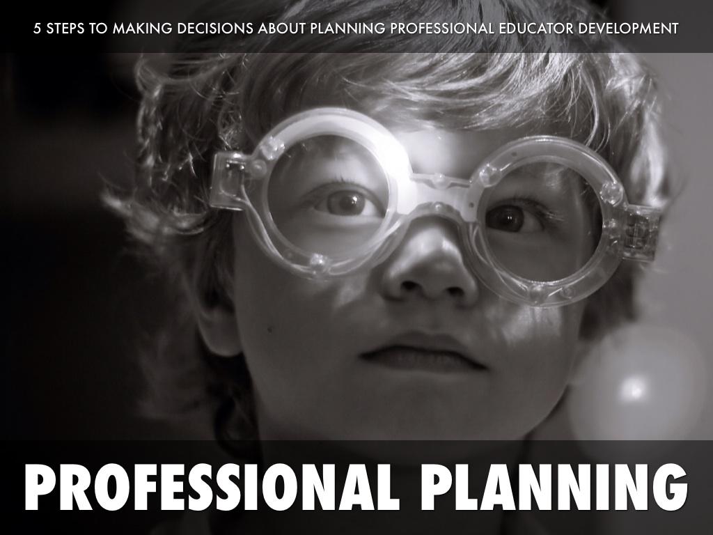 5 STEPS TO EDUCATOR PROFESSIONAL DEVELOPMENT