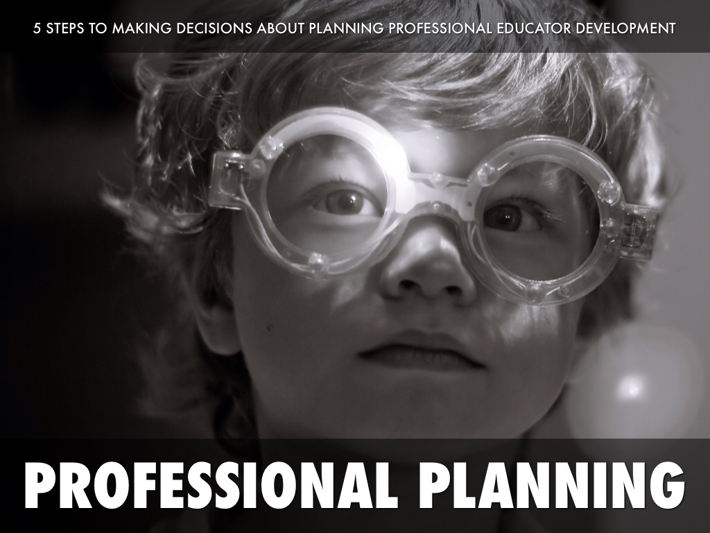 5 STEPS TO EDUCATOR PROFESSIONAL DEVELOPMENT