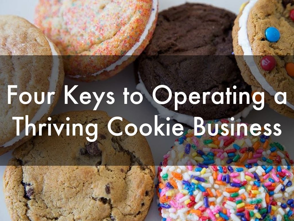 Four Keys to Operating a Thriving Cookie Business
