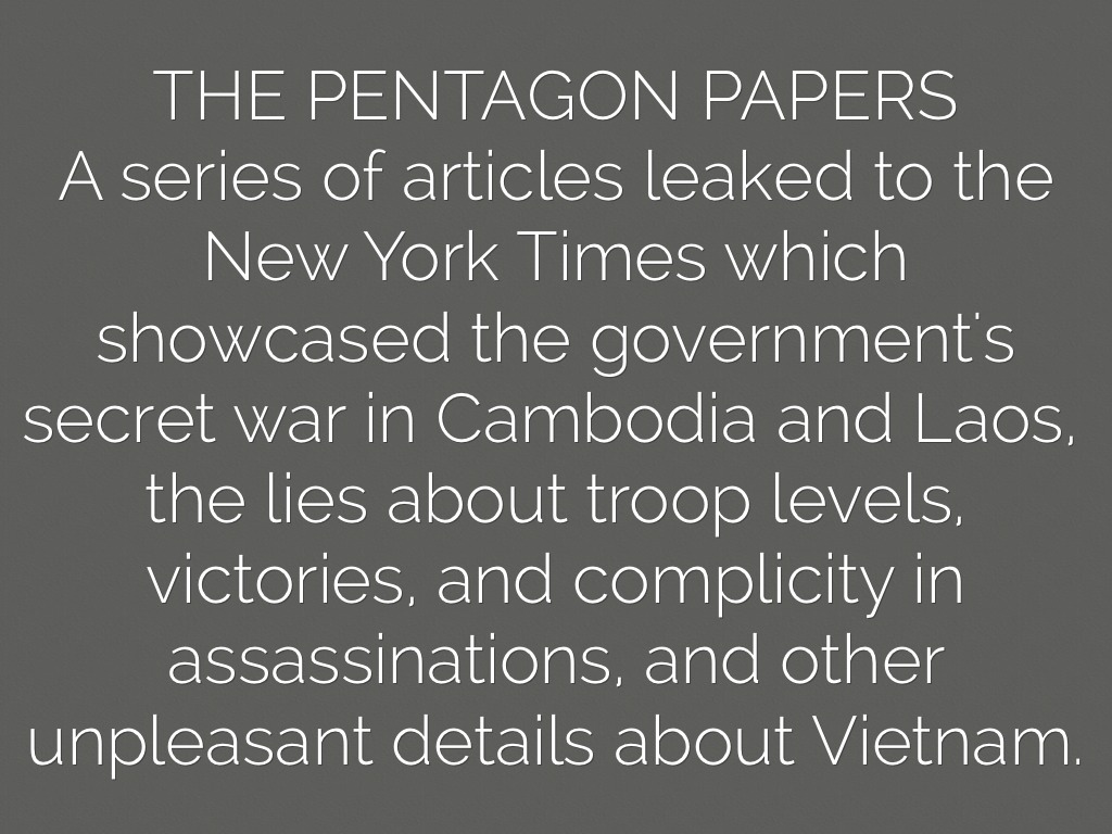 long term effect of the pentagon papers In 1971, the then-rand corporation analyst daniel ellsberg leaked to the media what became known as the pentagon papers, a 7,000-page classified history outlining the true extent of us involvement in vietnam after avoiding a life sentence on espionage charges, daniel ellsberg has continued to speak out against us militarism until the.