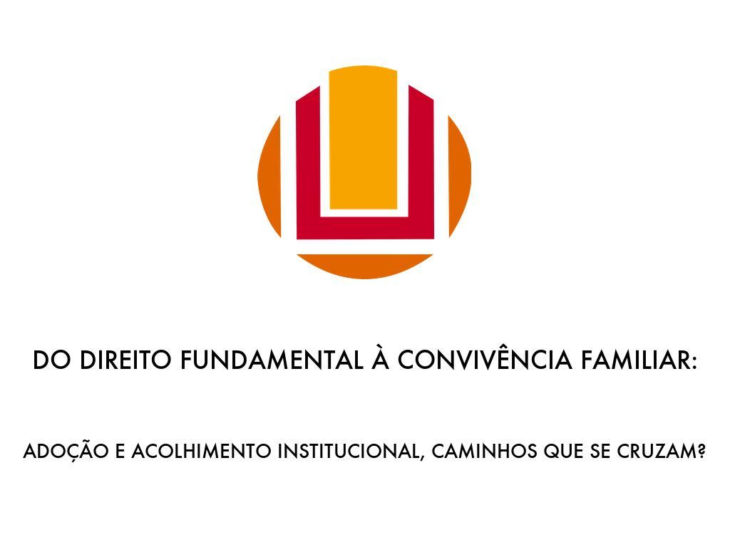 Do direito fundamental à convivência familiar