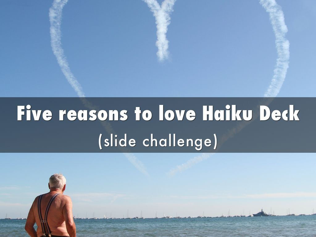 Five reasons to love Haiku Deck