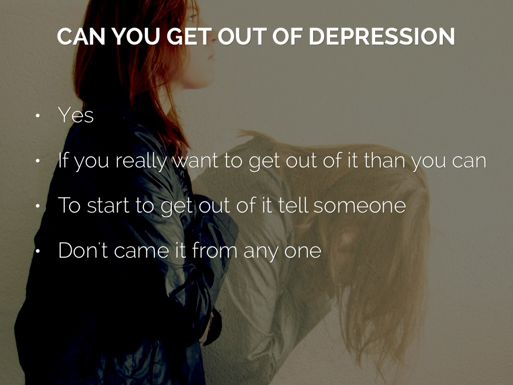Write my how get out of depression