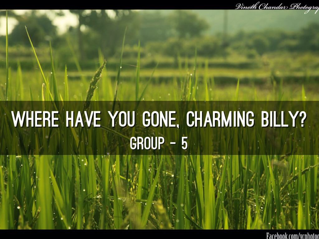 "where have you gone charming billy Based on what you have read about paul, make inferences about his character and choose adjectives to describe him,  ""where have you gone, charming billy."