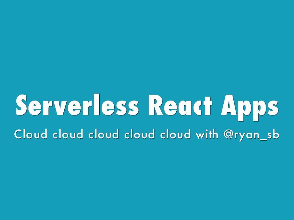 Serverless Apps Backed w/ GraphQL