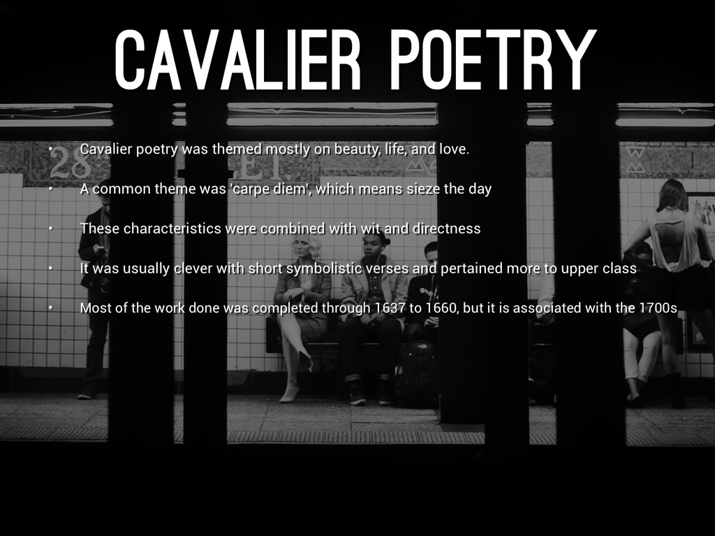 cavalier poetry The cavalier poets was a school of english poets of the 17th century, that came from the classes that supported king charles i during the english civil war charles, a.