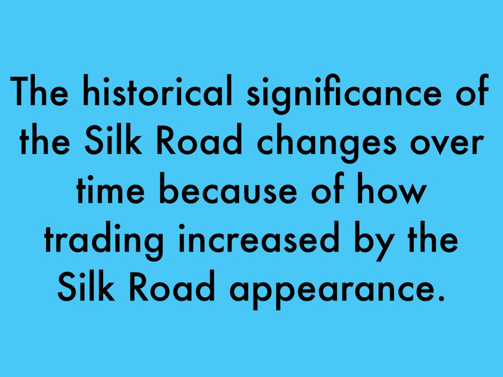 change over time silk road During the time period aforementionedsome traditions of the silk road changed and some stayed the same due to new influences the silk road was one of the important aspects of technological advancement throughout history.