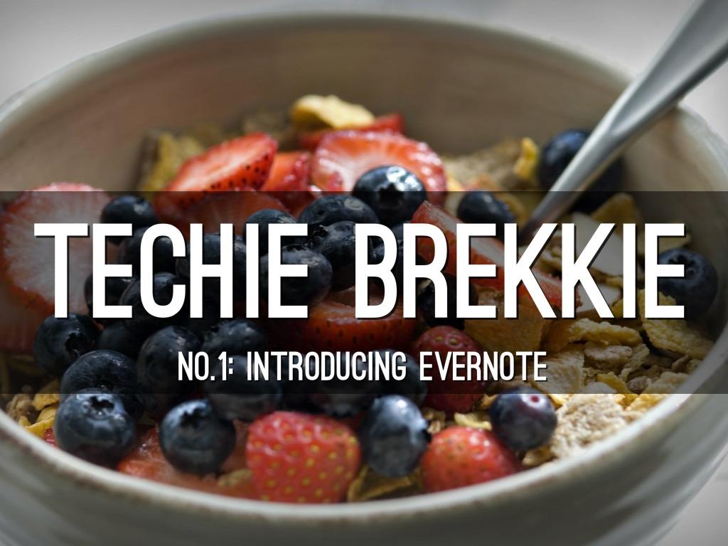 Techie Brekkie No. 1: Evernote