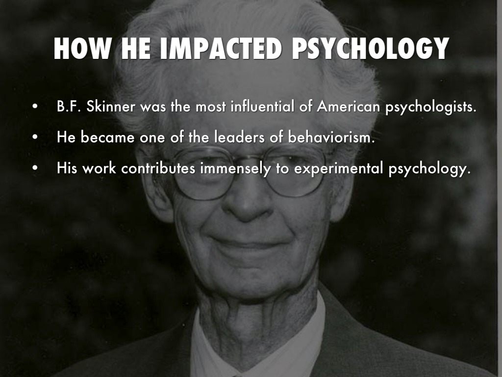 b f skinner importance B f skinner proposed radical behaviorism as the what was important for a behaviorist's analysis of human cambridge center for behavioral studies skinner's.