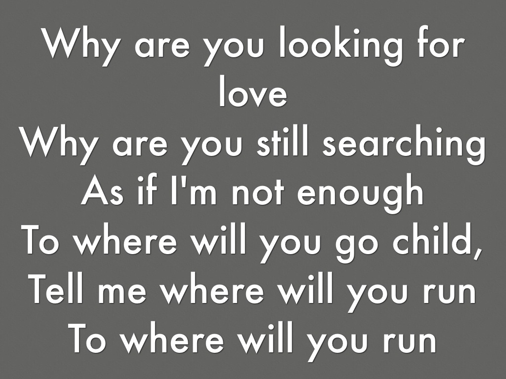 Why Are You Searching For Love