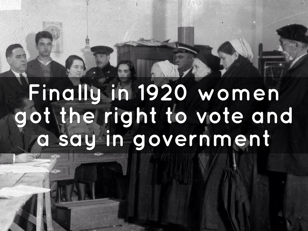 women s right to vote Before 1918 no women were allowed to vote in parliamentary elections in the early 20th century there were two main groups active in the campaign for women's suffrage, a term used to describe the right to vote these two groups were the 'suffragists' who campaigned using peaceful methods such as.