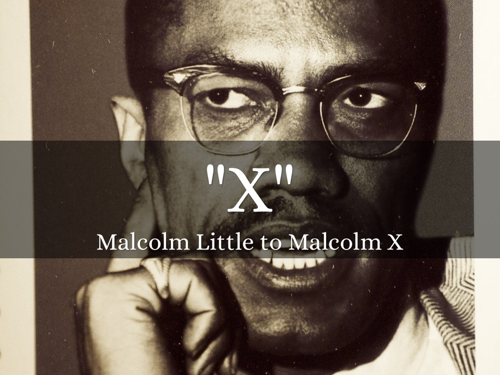 malcolm x was born malcolm little Born in omaha, nebraska, malcolm x's given name was malcolm little little had six siblings, three were older than him and three were younger.