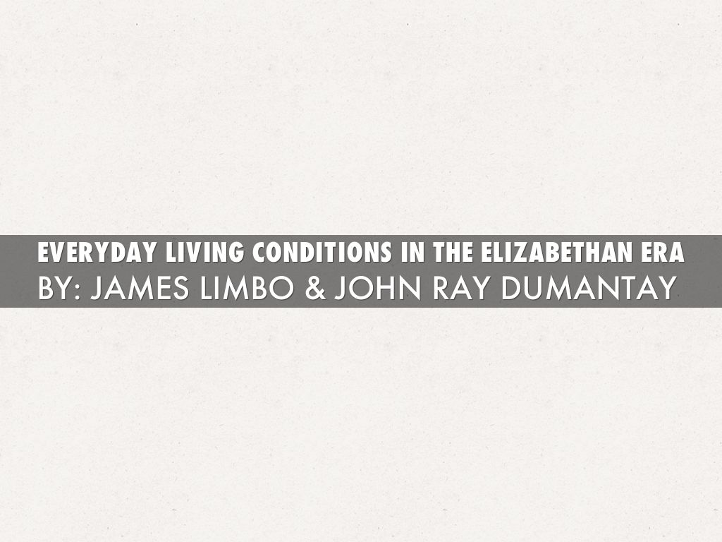living conditions in the elizabethan era