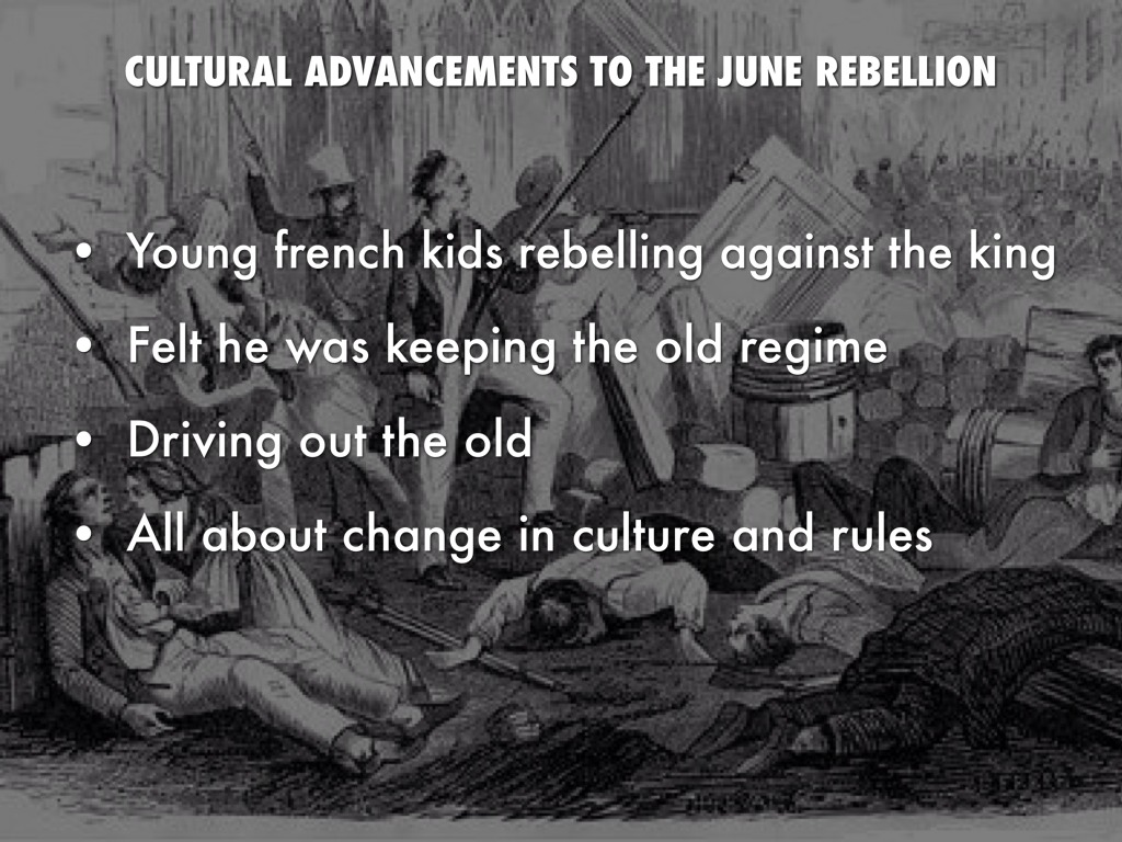 the french revolution and june rebellion The june rebellion or  was a anti-monarchist insurrection of parisian republicans on 5 and 6 june 1832 the rebellion  the french revolution:.