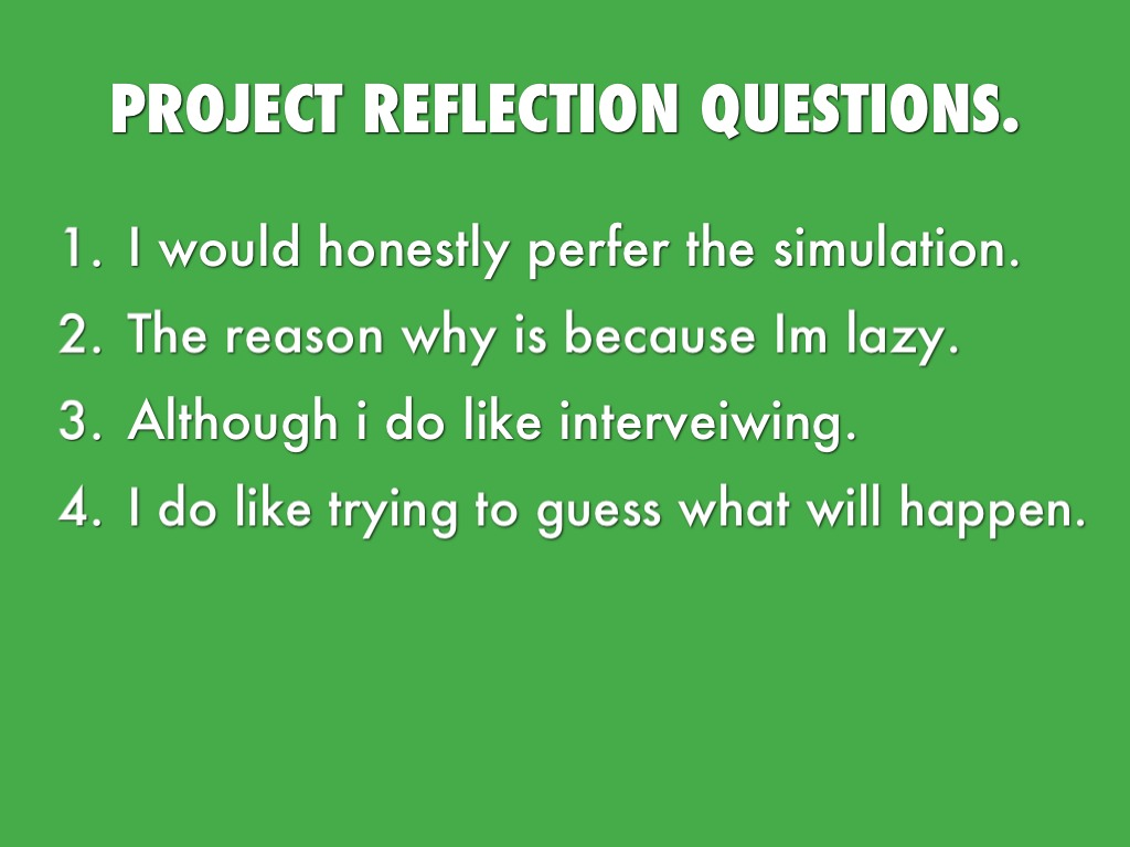 reflection questions education 4 Open-ended questions work best for engaging students in discussion, as they  offer the  a taxonomy for learning, teaching, and assessing: a revision of  bloom's.