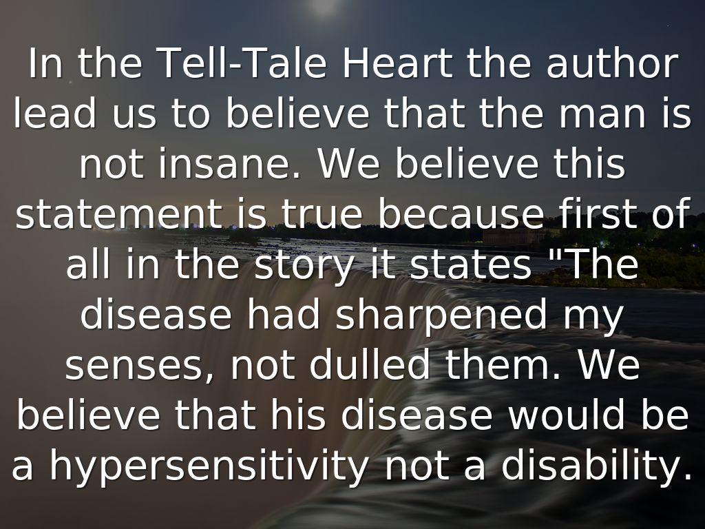 insane tell tale heart Read the narrator of the tell-tale heart free essay and over 88,000 other research documents the narrator of the tell-tale heart the narrator of the tell-tale heart.